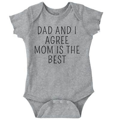 Dad And I Agree Mom Is The Best Adorable Gift Newborn Romper Bodysuit For