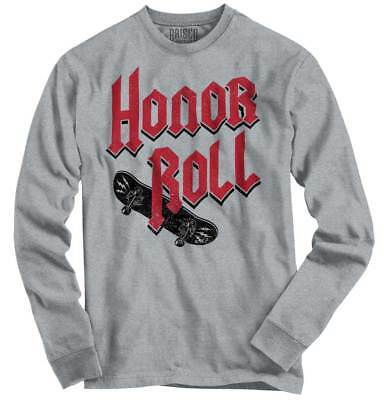 Skate Board Honor Roll Cool Funny Picture Shirt Gift Ideas Youth Long Sleeve ()