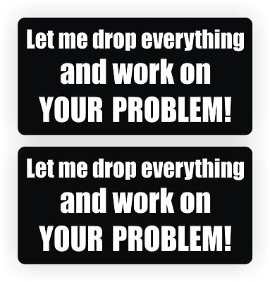 Pair - Let Me Drop Everything Funny Hard Hat Stickers Motorcycle Helmet Decals