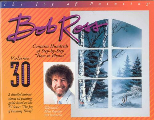 BOB ROSS JOY OF PAINTING BOOK 30 NEW WITH 13 PAINTING PROJECTS SHIPs FREE