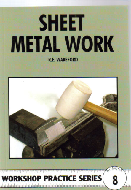 SHEET METAL WORK, Workshop Practice Series 8 NEW model engineering book Wakeford