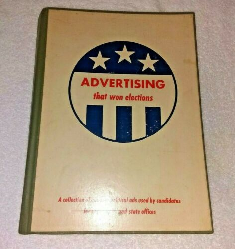 Advertising that Won Elections A Collection of Unusual Political Ads Hardcover