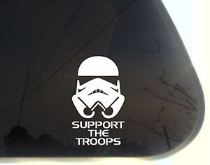 Support-the-Troops-funny-Stormtrooper-die-cut-decal-sticker-Star-Wars