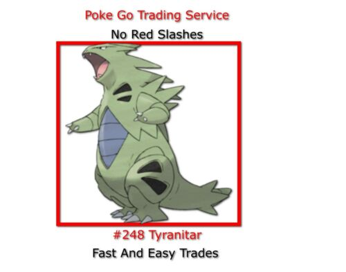 Pokemon Go Trade #248 Tyranitar! *Buy 3 get 1 free!* *Trusted Seller*
