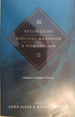 Recovering Biblical Manhood and Womanhood John Piper & Wayne (John Piper Recovering Biblical Manhood And Womanhood)