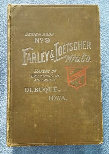 1912 Farley & Loetscher Mfg Co Design Catalog Dubuque IA millwork history 768pgs