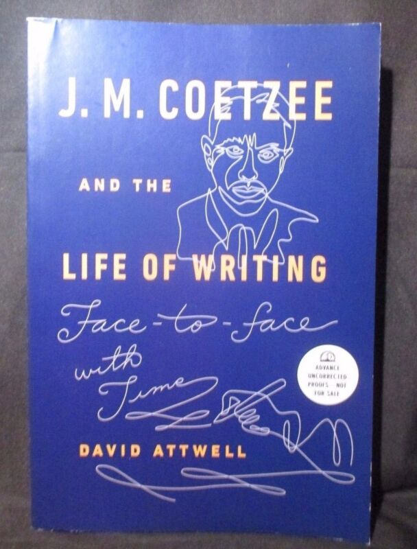 J. M. Coetzee and the Life of Writing by David Atwell Proof Copy