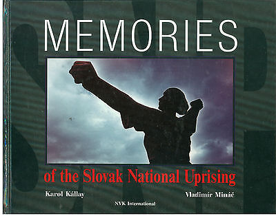 KALLAY MINAC MEMORIES OF THE SLOVAK NATIONAL UPRISING NVK INTERNATIONAL 1994