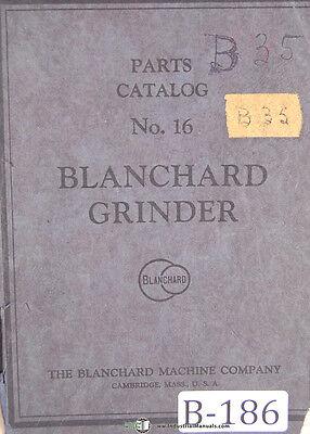 Blanchard 16 Vertical Surface Grinder Parts Manual 1936