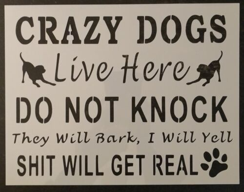 """Do Not Knock Crazy Dogs Live Here Dog 11""""x8.5"""" Custom Stencil FAST FREE SHIPPING"""
