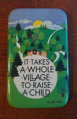 It takes a Whole Village to Raise a Child... Pinback button 1980's (Takes A Whole Village To Raise A Child)