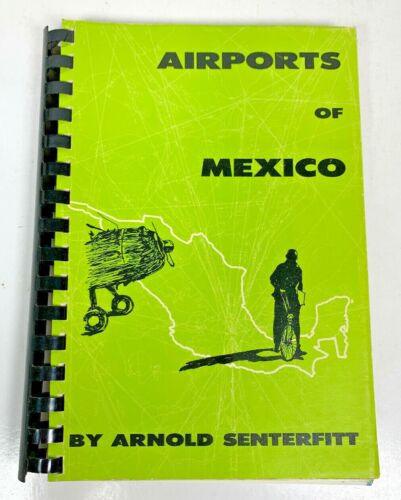 Airports Of Mexico And British Hondoras  By Arnold Senterfitt Vintage 1968