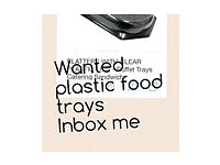 Plastic food / catering / sandwich trays containers WANTED