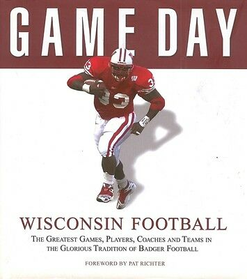 Game Day Wisconsin College Badger Football History Book Hardcover Dust Jacket - Wisconsin Badger Football History