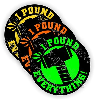 3 I Pound Everything Funny Hard Hat Stickers Welding Motorcycle Helmet Decals