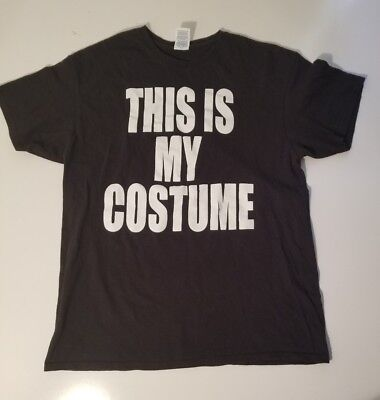 Halloween T-shirt This is my Costume Funny  Unisex size large t shirt - This Is My Costume Shirt