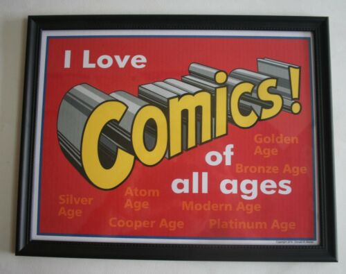 "Comics Sign: ""I Love Comics of all ages""- 9 1/4"" X 11 7/8"" Plastic Frame & Glass"