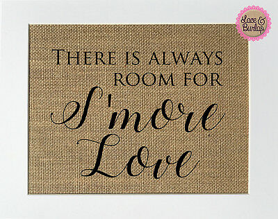 Burlap Signs (There's Always Room For S'more Love / Burlap Print Sign UNFRAMED / Rustic)