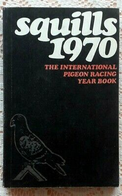 SQUILLS 1970 THE INTERNATIONAL PIGEON RACING YEAR BOOK