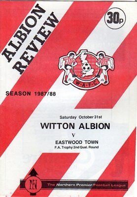 WITTON ALBION  V  EASTWOOD TOWN 31/10/1987 FA TROPHY PROGRAMME
