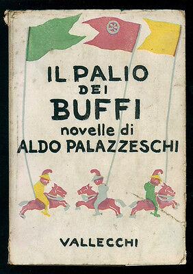 PALAZZESCHI ALDO IL PALIO DEI BUFFI NOVELLE VALLECCHI 1937 I° EDIZ. FUTURISMO