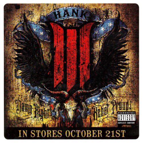 HANK WILLIAMS III 3 Damn Right Rebel Proud Ltd Ed RARE Sticker +FREE Stickers!