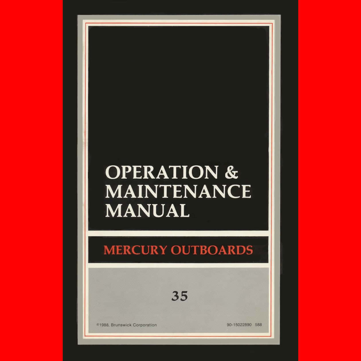 1988 MERCURY 35 HP OUTBOARD OPERATIONS & MAINT OEM MANUAL 90-15022890 PDF  EMAIL