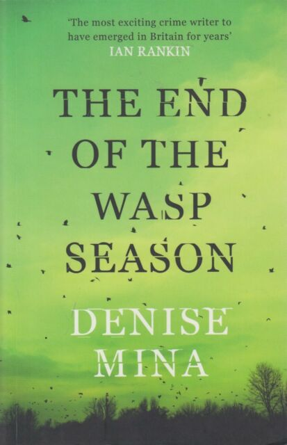 The End of the Wasp Season by Denise Mina. BRAND NEW!