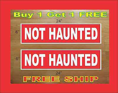 White On Red Not Haunted 6x24 Real Estate Rider Signs Buy 1 Get 1 Free 2 Sided