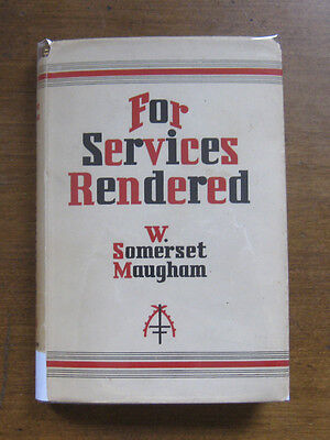 FOR SERVICES RENDERED a play by W. Somerset Maugham  - 1st/1st UK 1932 - HCDJ VG