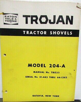 Eaton Yale Towne Trojan Tractor Shovels Model 204-a Parts Operating Manual