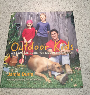 Outdoor kids ( practical guide for kids in the garden) Jamie Durie