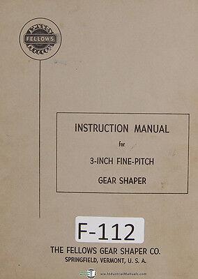 Fellows Instruction 3-inch Fine Pitch Gear Shaper Manual Year 1956