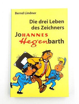 """Bernd Lindner """" Die drei Leben des Zeichners Johannes Hegenbarth"""""""