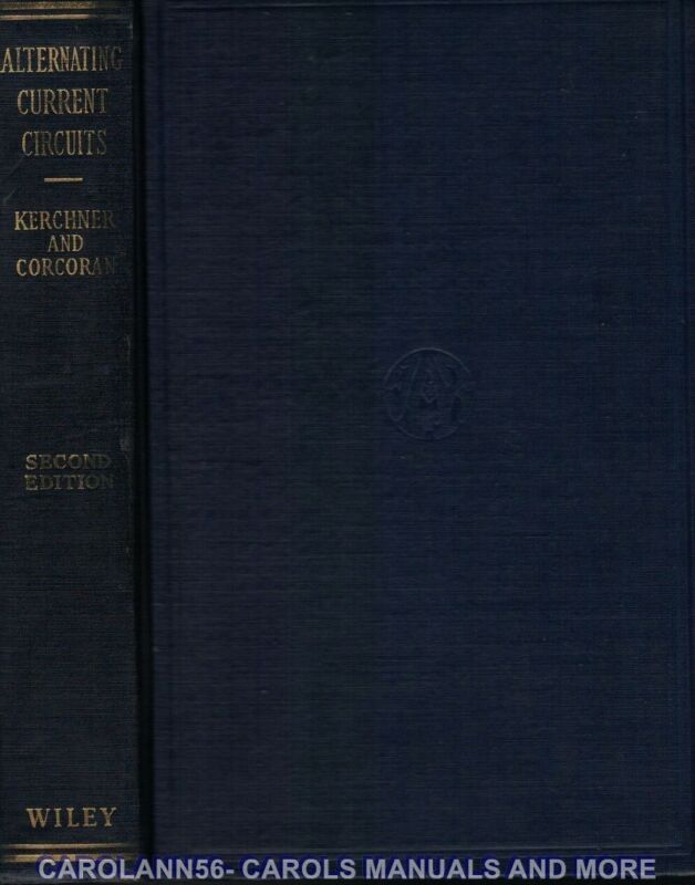 ALTERNATING CURRENT CIRCUITS K Y Tang 1947