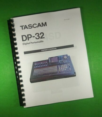 """TASCAM DP-32 Digital Portastudio User Manual 104 Pages 8.5X11"""" Clear Covers"""