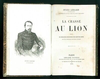 GERARD JULES LA CHASSE AU LION LIBR. NOUVELLE 1856 GRAVURES GUSTAVE DORE' CACCIA