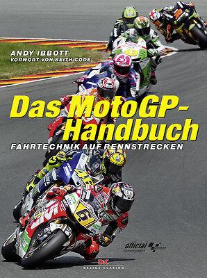 Das MotoGP-Handbuch Fahrtechnik auf Rennstrecken Fahrmanöver Renntaktik Buch NEU