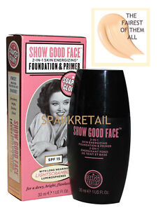 Soap and Glory SHOW GOOD FACE 2-in-1 Foundation & Primer THE FAIREST OF THEM ALL