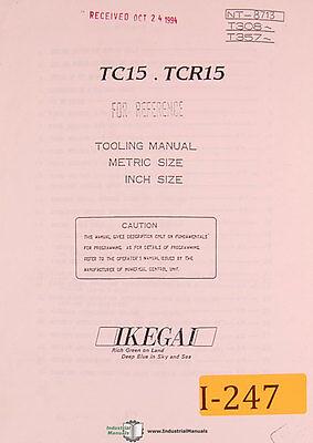 Ikegai Tc15 Tcr15 Nc Lathes Tooling Manual Year 1994