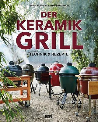 Der Keramikgrill Buch Rezepte Grillen Fleisch Fisch Räuchern Technik Funktion