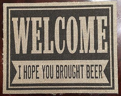 Art Welcome Sign - Welcome sign rustic I hope you brought beer burlap print wall art 8x10 bar decor