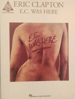 ERIC CLAPTON GUITAR TAB / TABLATURE / E.C. WAS HERE / ERIC CLAPTON SONGBOOK
