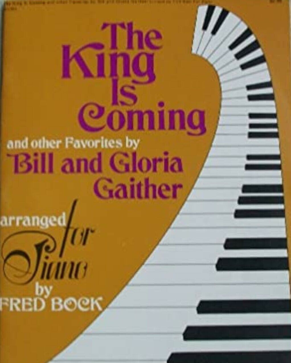 Gaither Music The King Is Coming More Favorites Arr. For Piano By Fred Bock - $4.99