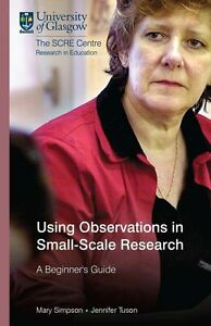 Using Observations in Small-Scale Research: A Beginner's Guide (Using Research