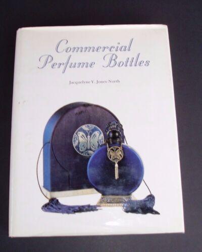 Commercial Perfume Bottles By Jacquelyne Jones-North HC/DJ Book