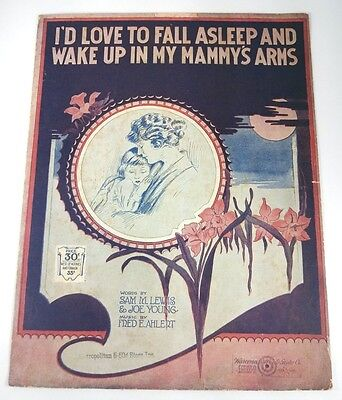 I'D LOVE TO FALL ASLEEP AND WAKE UP IN MY MAMMY'S ARMS - Copyright 1920