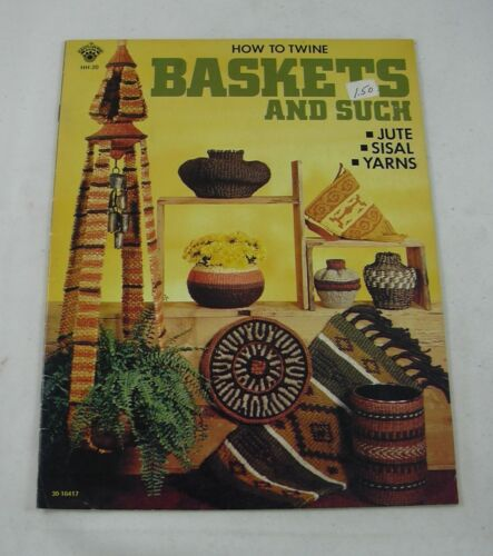 How to Twine Baskets & Such Jute Sisal Yarns Basketry Craft Patterns 1976