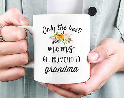 Only the Best Moms Get Promoted to Grandma Mug - Grandma Mug - (The Best Moms Get Promoted To Grandma)