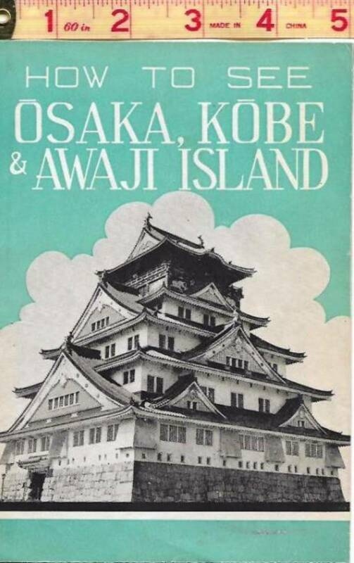 1947 Occupied Japan, How To See Osaka, Kobe, & Awaji Island